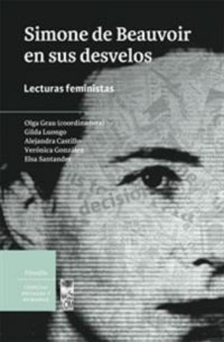 Simone De Beauvoir En Sus Desvelos Lecturas Feministas