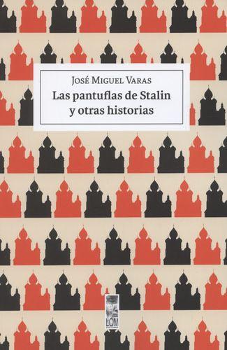 Pantuflas De Stalin Y Otras Historias, Las