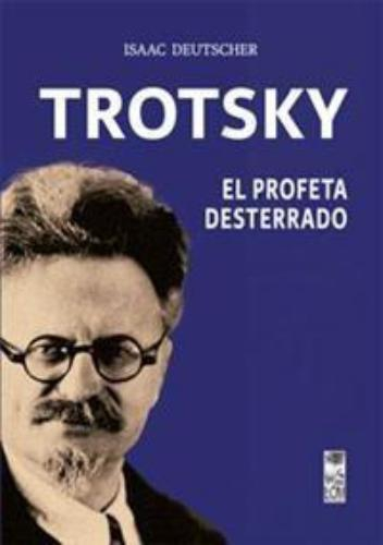 Trotsky El Profeta Desterrado