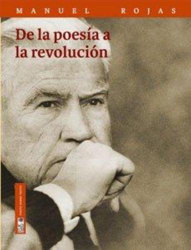 De La Poesia A La Revolucion