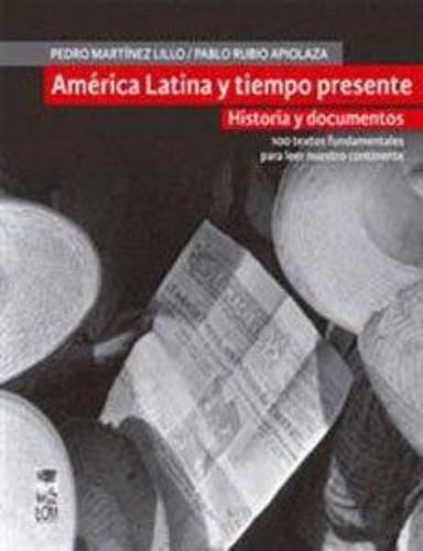 America Latina Y Tiempo Presente Historia Y Documentos