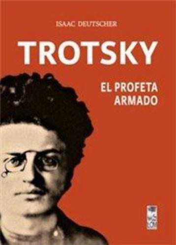 Trotsky El Profeta Armado