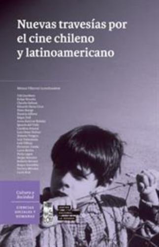 Nuevas Travesias Por El Cine Chileno Y Latinoamericano