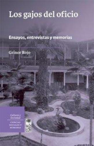 Gajos Del Oficio. Ensayos Entrevistas Y Memorias, Los