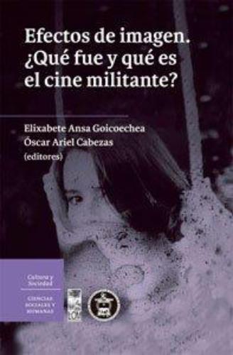 Efectos De Imagen. ¿Que Fue Y Que Es El Cine Militante?