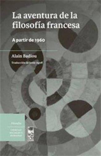 Aventura De La Filosofia Francesa. A Partir De 1960, La
