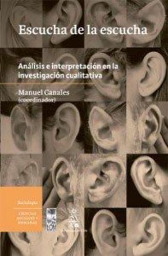 Escucha De La Escucha Analisis E Interpretacion En La Investigacion Cualitativa