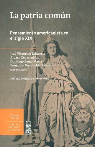 Patria Comun Pensamiento Americanista En El Siglo Xix, La
