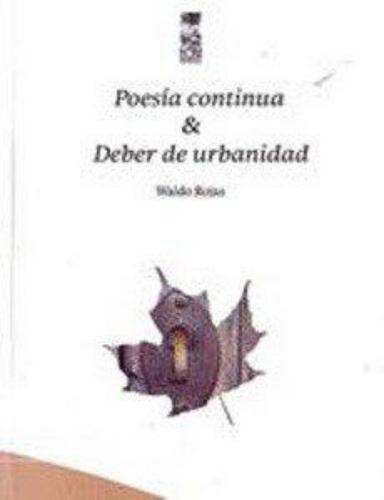 Poesia Continua Y Deber De Urbanidad (Antologia 1965-2001)