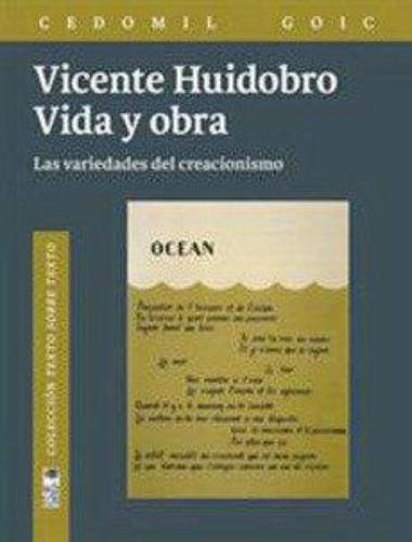 Vicente Huidobro. Vida Y Obra. Las Variedades Del Creacionismo