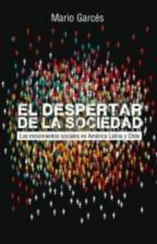 Despertar De La Sociedad. Los Movimientos Sociales En America Latina Y Chile, El