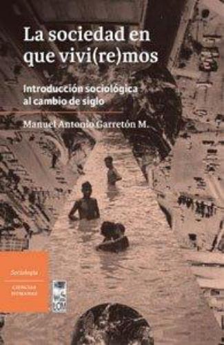 Sociedad En Que Viviremos Introduccion Sociologica Al Cambio De Siglo, La