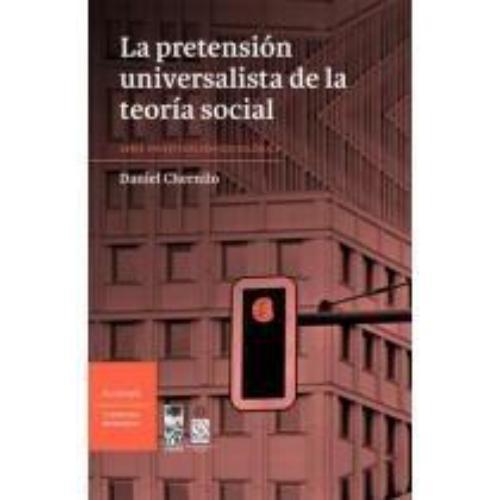 Pretension Universalista De La Teoria Social, La