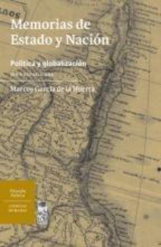 Memorias De Estado Y Nacion. Politica Y Globalizacion