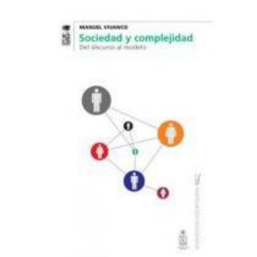 Sociedad Y Complejidad. Del Discurso Al Modelo