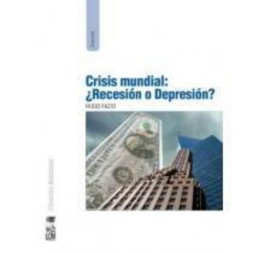 Crisis Mundial: ¿Recesion O Depresion?