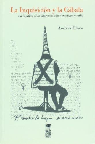 Inquisicion Y La Cabala. Un Capitulo De La Diferencia Entre Ontologia Y Exilio, La