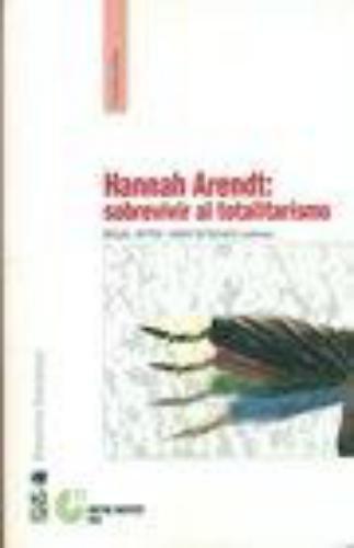 Hannah Arendt: Sobrevivir Al Totalitarismo