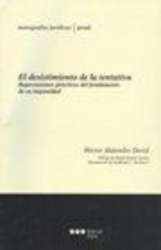 Desistimiento De La Tentativa. Repercusiones Practicas Del Fundamento De Su Impunidad, El