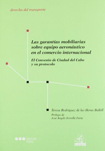 Garantias Mobiliarias Sobre Equipo Aeronautico En El Comercio Internacional, Las