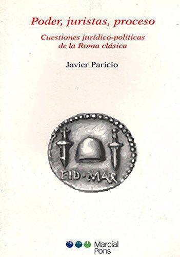 Poder Juristas Proceso. Cuestiones Juridico-Politicas De La Roma Clasica