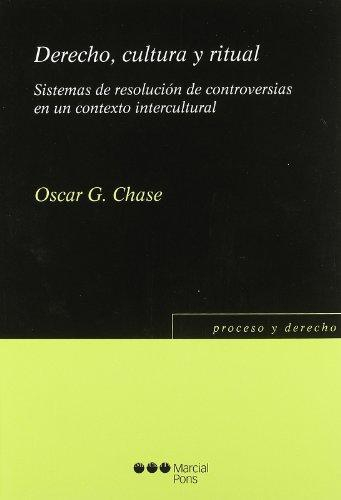 Derecho Cultura Y Ritual. Sistemas De Resolucion De Controversias En Un Contexto Intercultural