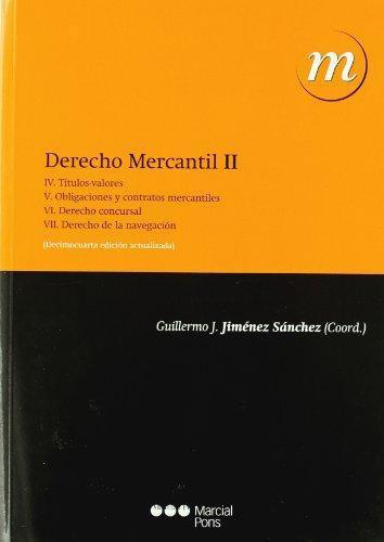 Derecho Mercantil Ii Titulos Valores. Obligaciones Y Contratos. Derecho Concursal. Derecho De La Navegacion