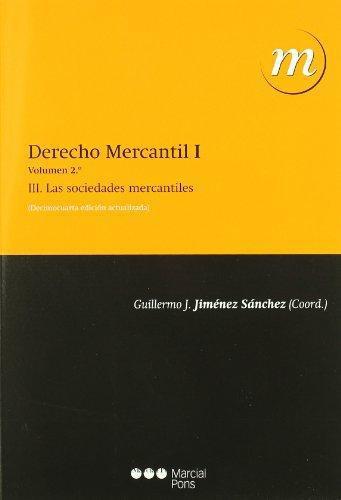 Derecho Mercantil I Vol.2 Las Sociedades Mercantiles