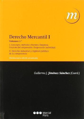 Derecho Mercantil I Vol.I Concepto Metodo Y Fuentes. Derecho Industrial