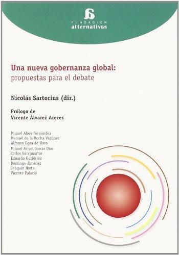 Una Nueva Gobernanza Global: Propuestas Para El Debate