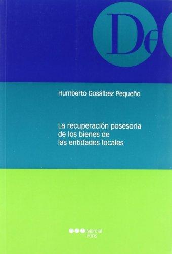 Recuperacion Posesoria De Los Bienes De Las Entidades Locales, La