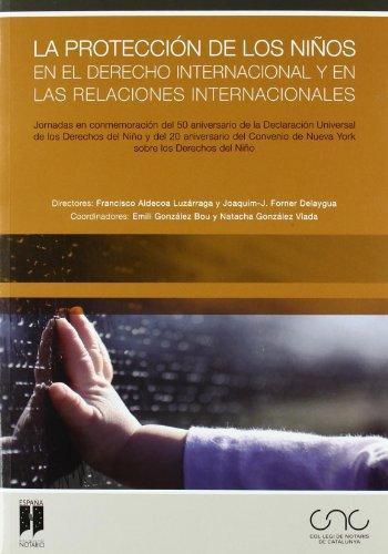 Proteccion De Los Niños En El Derecho Internacional Y En Las Relaciones Internacionales, La