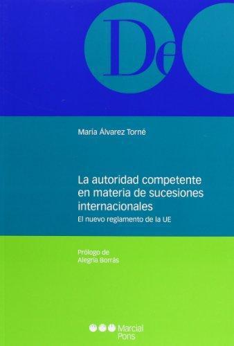 Autoridad Competente En Materia De Sucesiones Internacionales. El Nuevo Reglamento De La Ue, La