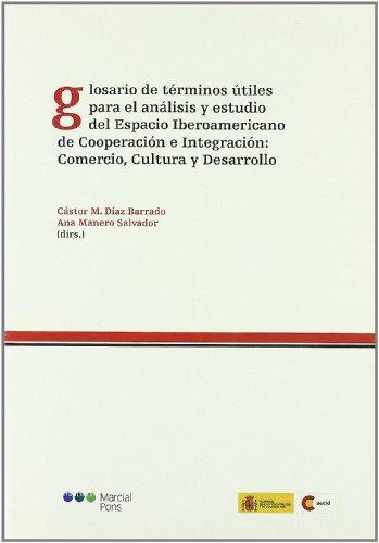 Glosario De Terminos Utiles Para El Analisis Y Estudio Del Espacio Iberoamericano De Cooperacion E Integracion