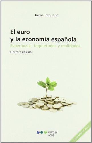 Euro Y La Economia Española. Esperanzas, Inquietudes Y Realidades, El