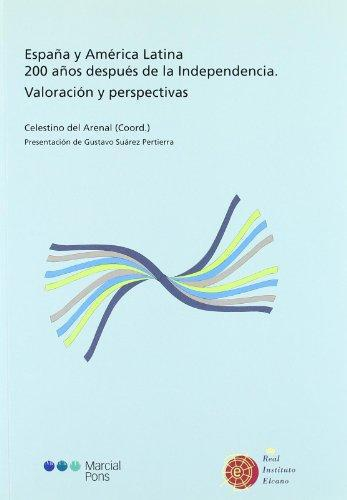 España Y America Latina 200 Años Despues De La Independencia. Valoracion Y Perspectivas