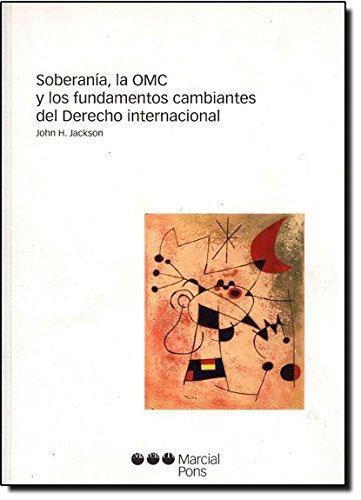 Soberania La Omc Y Los Fundamentos Cambiantes Del Derecho Internacional