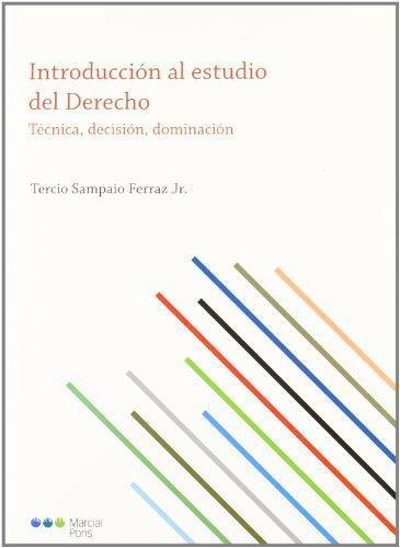 Introduccion Al Estudio Del Derecho. Tecnica, Decision, Dominacion