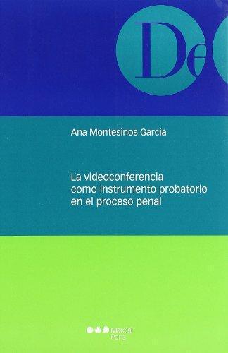 Videoconferencia Como Instrumento Probatorio En El Proceso Penal, La