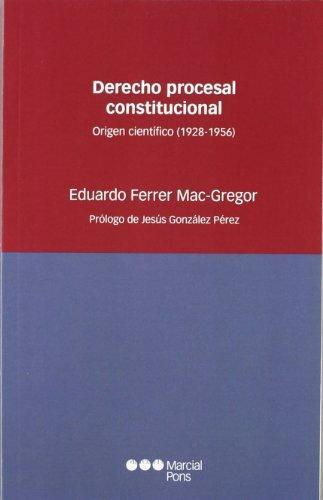 Derecho Procesal Constitucional. Origen Cientifico (1928-1956)