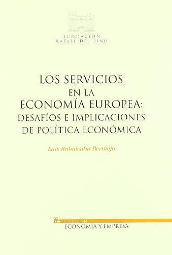 Servicios En La Economia Europea: Desafios E Implicaciones De Politica Economica, Los