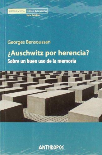 Auschwitz Por Herencia? Sobre Un Buen Uso De La Memoria