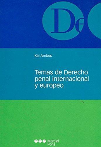 Temas De Derecho Penal Internacional Y Europeo