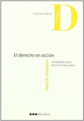 Derecho En Accion. La Dimension Social De Las Normas Juridicas, El