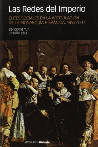 Redes Del Imperio Elites Sociales En La Articulacion De La Monarquia Hispanica 1492-1714, Las