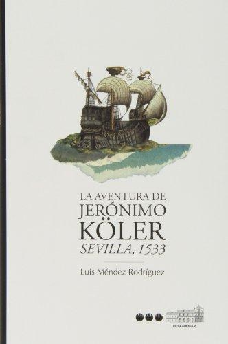 Aventura De Jeronimo Koler Sevilla 1533, La