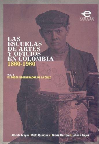 Escuelas De Artes Y Oficios En Colombia 1860-1960, Las