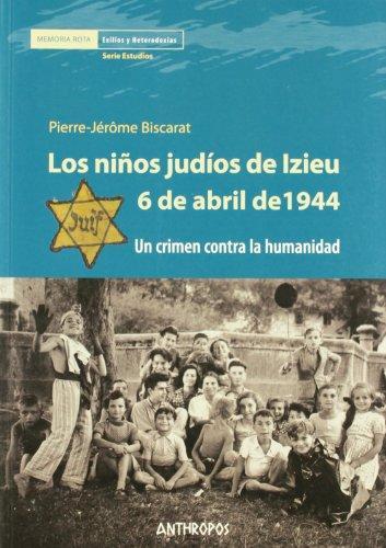 Niños Judios De Izieu 6 De Abril De 1944. Un Crimen Contra La Humanidad, Los