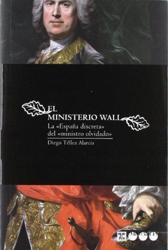 Ministerio Wall. La España Discreta Del Ministro Olvidado, El