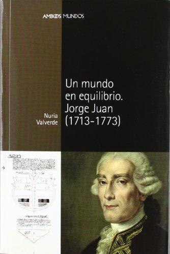 Un Mundo En Equilibrio. Jorge Juan (1713-1773)